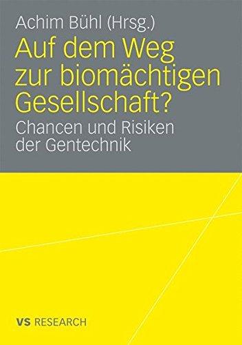 Auf dem Weg zur biomächtigen Gesellschaft?: Chancen und Risiken der Gentechnik
