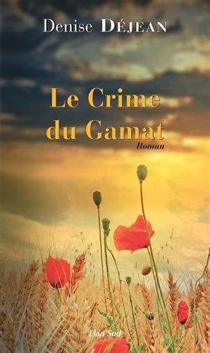 Le crime du Gamat par Denise Déjean