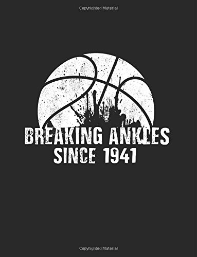 Breaking Ankles Since 1941: Gifts For Basketball Players, Blank Lined Journal Notebook, 8.5 x 11 (Journals To Write In) (V2) (1941 Blank)