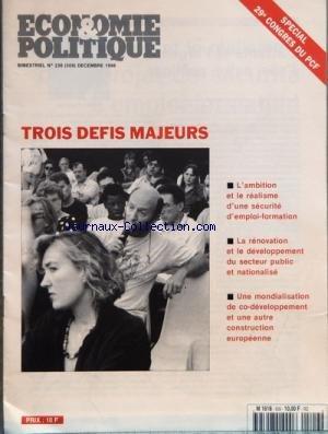 ECONOMIE ET POLITIQUE [No 236] du 01/12/1996 - TROIS DEFIS MAJEURS - L'AMBITION ET LE REALISME D'UNE SECURITE D'EMPLOI-FORMATION - LA RENOVATION ET LE DEVELOPPEMENT DU SECTEUR PUBLIC ET NATIONALISE - UNE MONDIALISATION DE CO-DEVELOPPEMENT ET UNE AUTRE CONSTRUCTION EUROPEENNE - SUR L'AMBITION ET LE REALISME D'UN PROJET DE SECURITE D'EMPLOI-FORMATION - L'AMBITION DU PROJET BIEN AU-DELA DU PLEIN EMPLOI