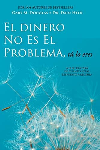 El Dinero No Es El Problema, Tú Lo Eres - Money is Not the Problem Spanish por Gary M. Douglas