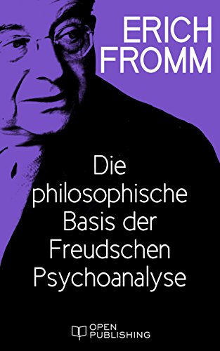 Die philosophische Basis der Freudschen Psychoanalyse: The Philosophy Basic to Freud's Psychoanalysis