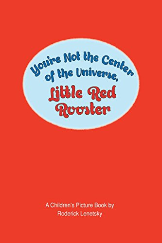 youre-not-the-center-of-the-universe-little-red-rooster-english-edition