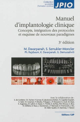 Manuel d'implantologie clinique: Concepts, intégration des protocoles et esquisse de nouveaux paradigmes - 3eme édition