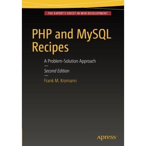 PHP and MySQL Recipes: A Problem-Solution Approach by Frank M. Kromann (2016-06-11)