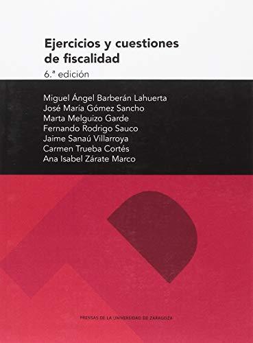 EJERCICIOS Y CUESTIONES DE FISCALIDAD 6ª EDICIÓN (Textos docentes) por MIGUEL ÁNGEL BARBARÁN LAHUERTA
