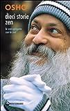 Dieci storie zen. Lo zen spiegato con lo zen