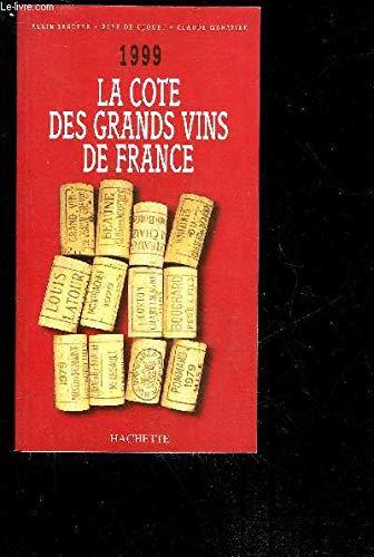 La Cote DES Grands Vins De France: 1999