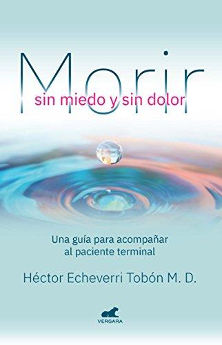 Morir sin miedo y sin dolor por Hector Echeverri Tobon