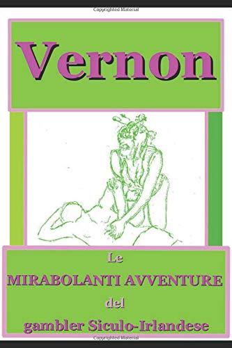 Le Mirabolanti Avventure: del gambler Siculo-irlandese raccontate da lui medesimo (THE KNIFE, Band 1)