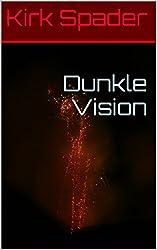 Dunkle Vision