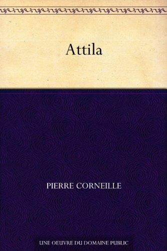 Attila par Pierre Corneille