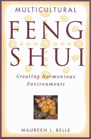 Multicultural Feng Shui: Creating Harmonious Environments by Maureen L. Belle (2001-05-01) par Maureen L. Belle