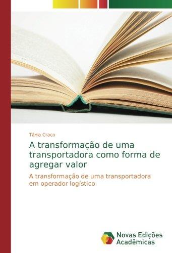 A transformação de uma transportadora como forma de agregar valor: A transformação de uma transportadora em operador logístico