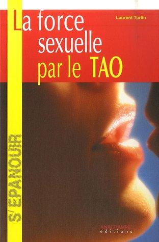 Force sexuelle par le Tao (La)