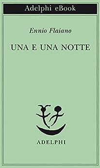 Una e una notte (Opere di Ennio Flaiano) di [Flaiano, Ennio]