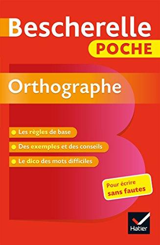 Bescherelle poche Orthographe: L' essentiel de l orthographe française