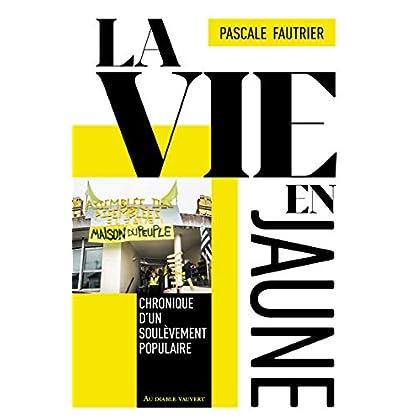 La vie en jaune: Chronique d'un soulèvement populaire (DOCUMENTS)