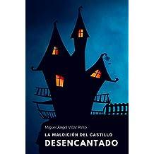 La maldición del castillo desencantado (Infantil (a partir de 8 años) nº 5) (Spanish Edition)