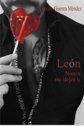 Leon, nunca me dejes ir: Volume 2