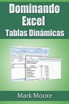 Dominando Excel: Tablas Dinámicas de [Moore, Mark]