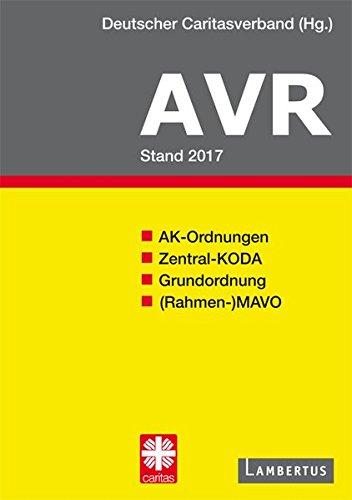 Richtlinien für Arbeitsverträge in den Einrichtungen des Deutschen Caritasverbandes (AVR): Buchausgabe 2017