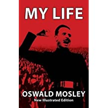 My Life - Oswald Mosley by Oswald Mosley (2012-09-28)