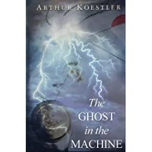 The Ghost in the Machine by Arthur Koestler (1982-10-05)
