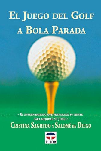 El Juego del Golf a Bola Parada por Cristina Sagredo
