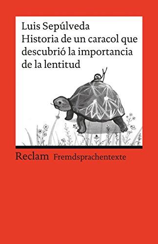 Historia de un caracol que descubrió la importancia de la lentitud: Reclams Rote Reihe - Fremdsprachentexte (Spanish Edition)