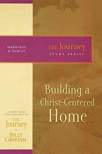 [(Building a Christ-Centered Home)] [By (author) Billy Graham] published on (December, 2007)