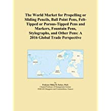 The World Market for Propelling or Sliding Pencils, Ball Point Pens, Felt-Tipped or Porous-Tipped Pens and Markers, Fountain Pens, Stylographs, and Other Pens: A 2016 Global Trade Perspective