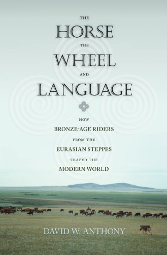 The Horse, the Wheel, and Language: How Bronze-Age Riders from the Eurasian Steppes Shaped the Modern World (English Edition)
