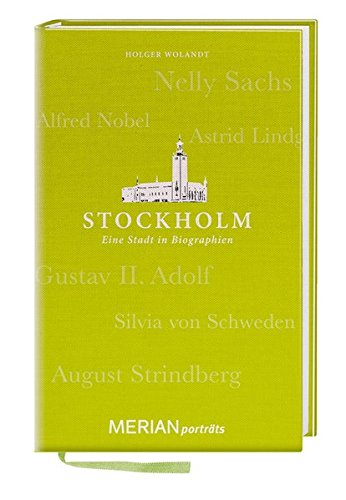 Stockholm. Eine Stadt in Biographien: MERIAN porträts