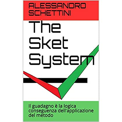 The Sket System: Il Guadagno È La Logica Conseguenza Dell'applicazione Del Metodo