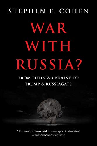 War with Russia: From Putin & Ukraine to Trump & Russiagate (English Edition)