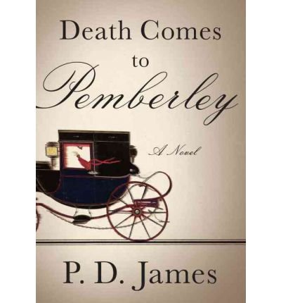 [(Death Comes to Pemberley)] [Author: P D James] published on (December, 2011)