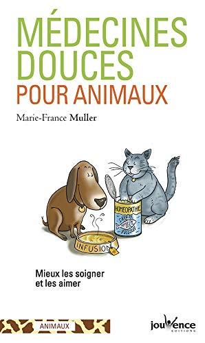 Médecines douces pour animaux par Marie-France Muller