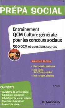 Entraînement QCM culture générale pour les concours sociaux : 500 QCM et questions courtes de Olivier Perche ( 14 janvier 2009 )