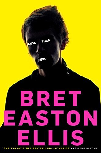Less Than Zero by Bret Easton Ellis (2011-04-01)