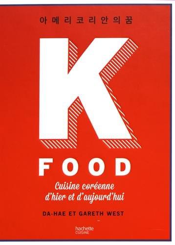 K Food : Cuisine coréenne d'hier et d'aujourd'hui par Da-Hae, Gareth West