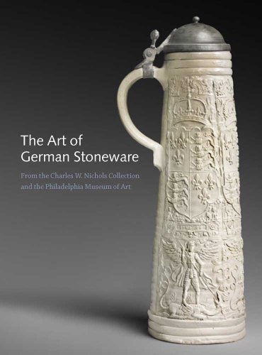 The Art of German Stonewares, 1300-1900: From the Charles W. Nichols Collection and the Philadelphia Museum of Art by J Hinton (2012-06-08)