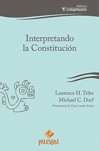 Interpretando la Constitución (Palestra Extramuros nº 1)