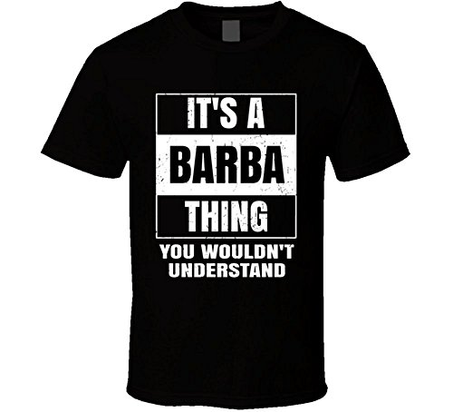 Barba Name Parody Funny Wouldn't Understand T Shirt (T-shirts Barba Männer)