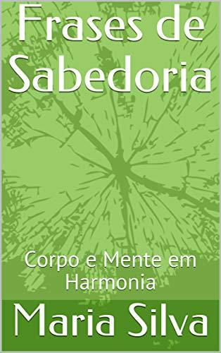 Frases De Sabedoria Corpo E Mente Em Harmonia Portuguese
