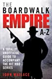 Boardwalk Empire A-Z: The totally unofficial guide to accompany the hit HBO series