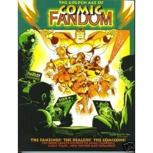 The Golden Age of Comic Fandom by Bill Schelly (1999-03-15)