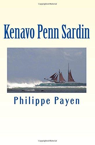 Kenavo Penn Sardin: Au revoir tete de sardine: Volume 3 (Trilogie des adieux et des retours)