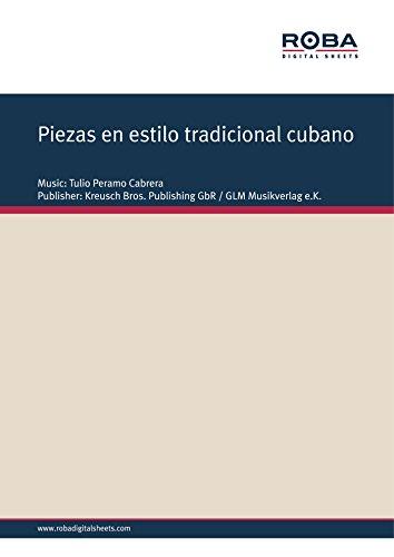Piezas en estilo tradicional cubano: for Guitar Quartet por Tulio Peramo Cabrera
