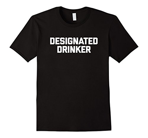 Designated Drinker T-Shirt funny saying sarcastic novelty Herren, Größe XL Schwarz (Designated Drinker)